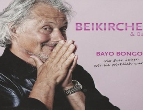 """""""Bayo BONGO"""" Konrad Beikircher und Band: Die 5oer wie sie wirklich waren"""