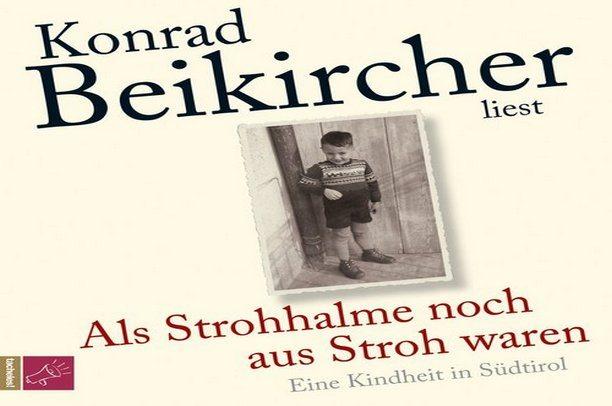 """""""Als Strohhalme noch aus Stroh waren"""" Eine Kindheit in Südtirol"""